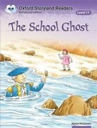 Oxford Storyland Readers: Level 11 The School Ghost