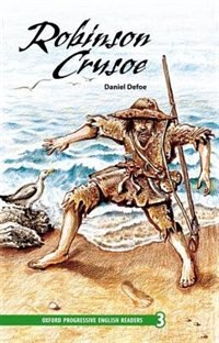 Book Oxford Progressive English Readers, New Edition: Level 3 (3,100 headwords) Robinson Crusoe by Daniel Defoe
