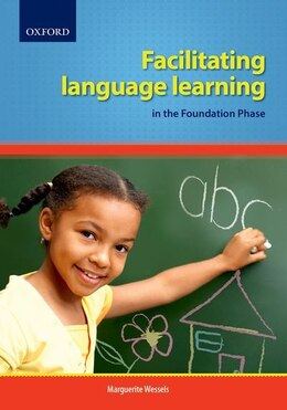 Book Facilitating Language Learning in the Foundation Phase by Marguerite Wessels