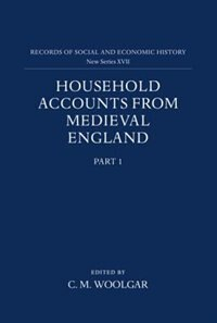 Household Accounts from Medieval England: Part 1: Introduction, Glossary, Diet Accounts (i)