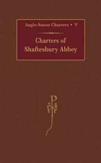 Book Charters of Shaftesbury Abbey by S. E. Kelly