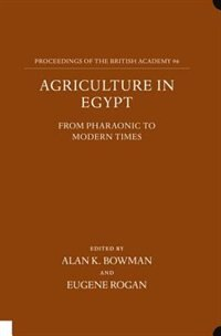 Book Agriculture in Egypt from Pharaonic to Modern Times by Alan K. Bowman