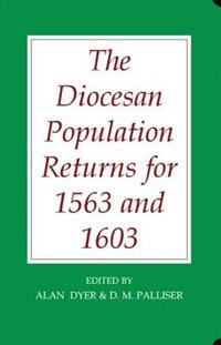 Book The Diocesan Population Returns For 1563 And 1603 by Alan Dyer