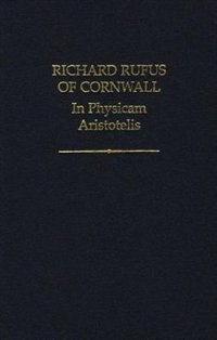 Book In Physicam Aristotelis by Richard Rufus of Cornwall
