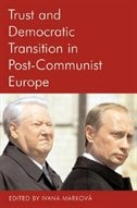 Book Trust and Democratic Transition in Post-Communist Europe by Ivana Markova