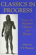 Book Classics in Progress: Essays on Ancient Greece and Rome by Wiseman, T. P.