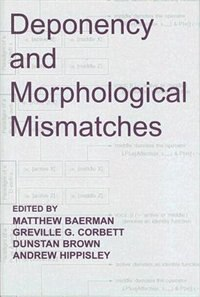 Book Deponency and Morphological Mismatches by Matthew Baerman