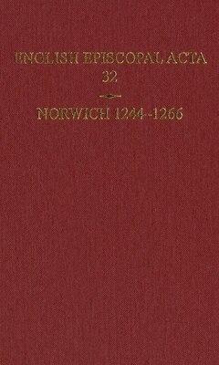 Book English Episcopal Acta 32, Norwich 1244-1266 by Christopher Harper-Bill