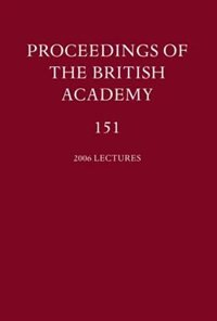 Book Proceedings of the British Academy, Volume 151, 2006 Lectures by British Academy