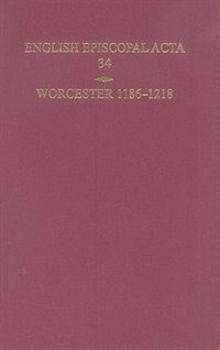 Book English Episcopal Acta 34, Worcester 1186-1218 by Mary Cheney