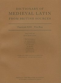 Book Dictionary of Medieval Latin from British Sources: Fascicule XIII: Pro-Reg by David Howlett