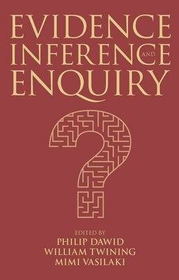 Book Evidence, Inference and Enquiry by William Twining