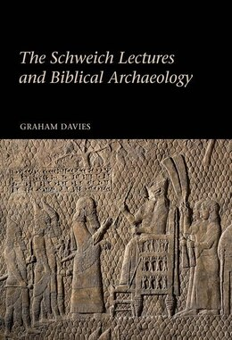 Book The Schweich Lectures and Biblical Archaeology by Graham Davies