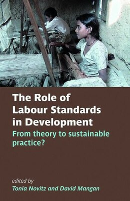 Book The Role of Labour Standards in Development: Theory in Practice by Tonia Novitz
