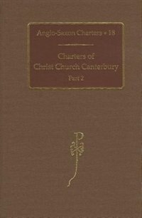 Book Charters of Christ Church Canterbury: Part 2 by N. P. Brooks