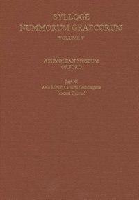 Sylloge Nummorum Graecorum, Volume V, Ashmolean Museum, Oxford. Part XI, Caria to the End of Asia…