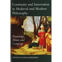 Book Continuity and Innovation in Medieval and Modern Philosophy: Knowledge, Mind and Language by John Marenbon