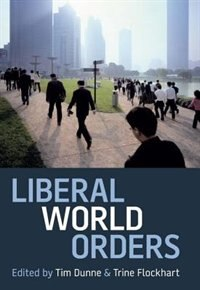 Book Liberal World Orders by Tim Dunne