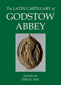 The Latin Cartulary of Godstow Abbey