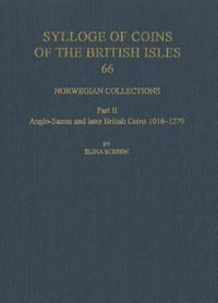 Book Norwegian Collections Part II: Anglo-Saxon and British Coins, 1016-1279 by Elina Screen