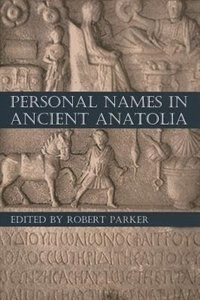 Book Personal Names in Ancient Anatolia by Robert Parker