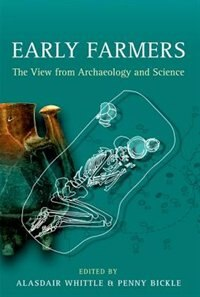Book Early Farmers: The View from Archaeology and Science by Alastair Whittle