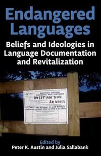 Book Endangered Languages: Beliefs and Ideologies in Language Documentation and Revitalisation by Peter K. Austin