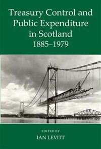 Book Treasury Control and Public Expenditure in Scotland 1885-1979 by Ian Levitt