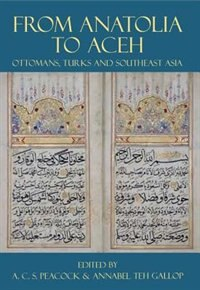 Book From Anatolia to Aceh: Ottomans, Turks, and Southeast Asia by Andrew Peacock