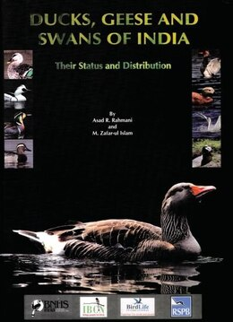 Book Ducks, Geese and Swans of India: Their Status and Distribution by Asad R. Rahmani