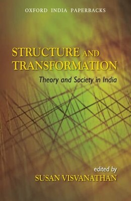 Book Structure and Transformation: Theory and Society in India by Susan Visvanathan