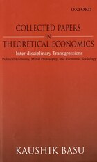 Collected Papers in Theoretical Economics: Inter-disciplinary Transgressions: Political Economy…
