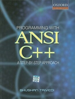 Book Programming with ANSI C++: A Step-by-step Approach by Bhushan Trivedi