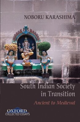 Book Ancient to Medieval: South Indian Society in Transition by Noboru Karashima
