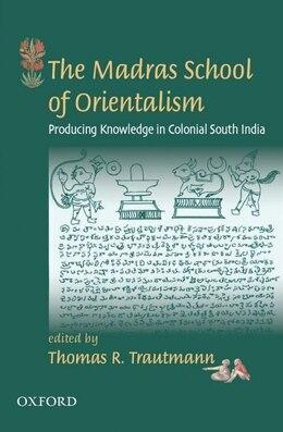 Book The Madras School of Orientalism by Thomas R. Trautmann