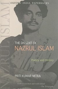 Book The Dissent of Nazrul Islam: Poetry and History by Priti Kumar Mitra