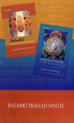 Book B.P Singh Box Set: Bahudha and Post 9/11 World Indias Culture: The State, the Arts and Beyond by Balmiki Prasad Singh
