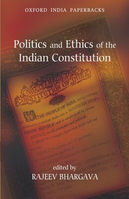 Book Politics and Ethics of the Indian Constitution by Rajeev Bhargava