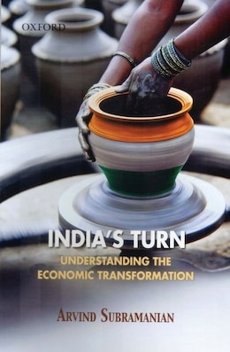 Book Indias Turn: Understanding the Economic Transformation by Arvind Subramanian