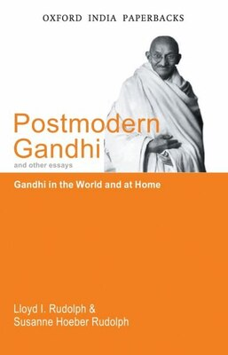 Book Postmodern Gandhi and Other Essays: Gandhi in the World and at Home by Lloyd I. Rudolph