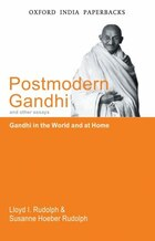 Postmodern Gandhi and Other Essays: Gandhi in the World and at Home