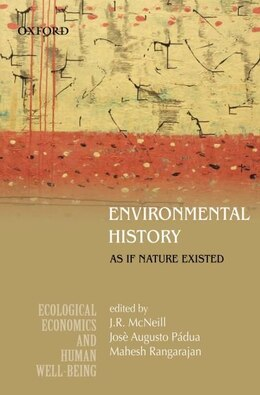 Book Environmental History: As if Nature Existed by J. R. McNeill