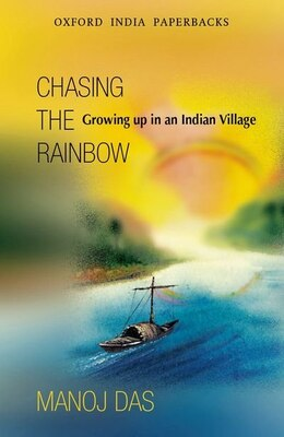 Book Chasing the Rainbow: Growing up in an India Village by Manoj Das