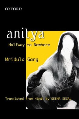 Book Anitya: Halfway to Nowhere by Mridula Garg