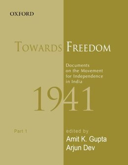 Book Towards Freedom: Documents on the Movement for Independence in India 1941: Part 1 by Amit K. Gupta