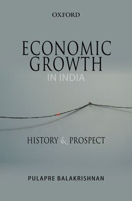 Book Economic Growth in India: History and Prospect by Pulapre Balakrishnan
