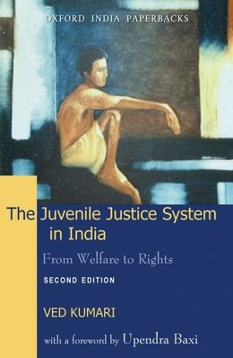 Book The Juvenile Justice System in India: From Welfare to Rights by Ved Kumari