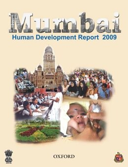 Book Mumbai Human Development Report 2009 by Municipal Corporation of Greater Mumbai