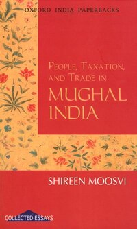 People, Taxation, and Trade in Mughal India