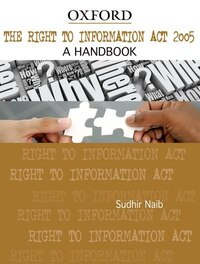 The Right to Information Act, 2005: A Handbook